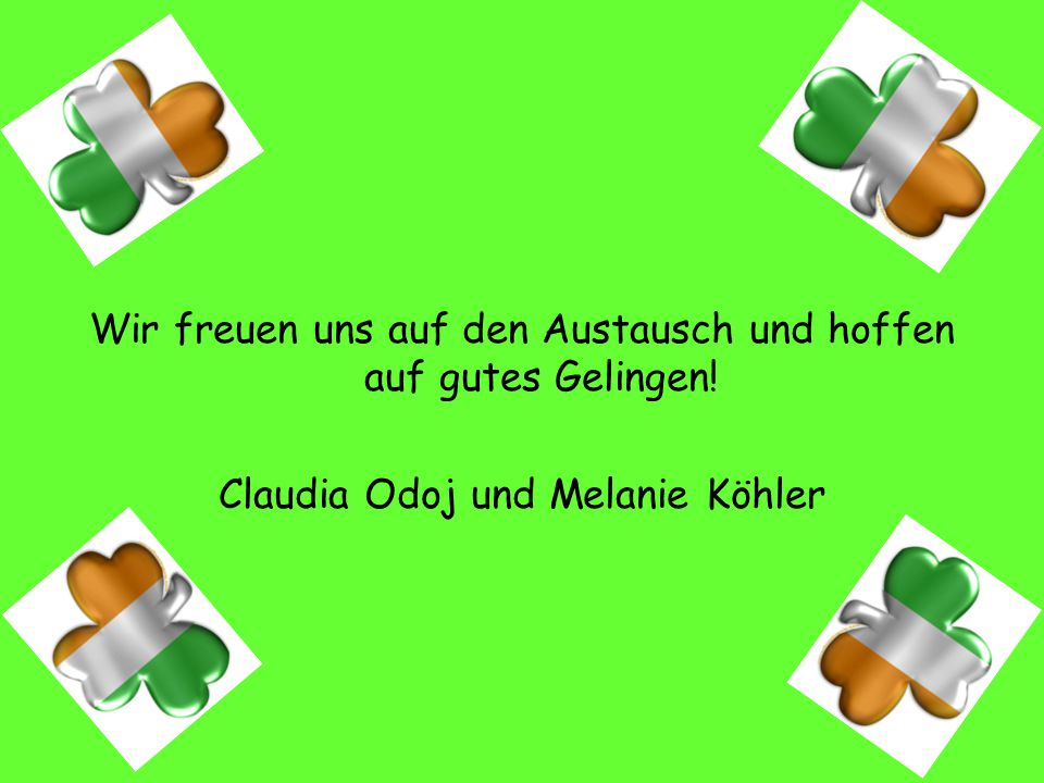 Wir freuen uns auf den Austausch und hoffen auf gutes Gelingen! Claudia Odoj und Melanie Köhler
