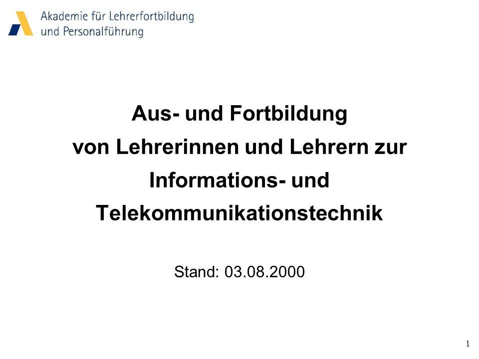 1 Aus- und Fortbildung von Lehrerinnen und Lehrern zur Informations- und Telekommunikationstechnik Stand: 03.08.2000