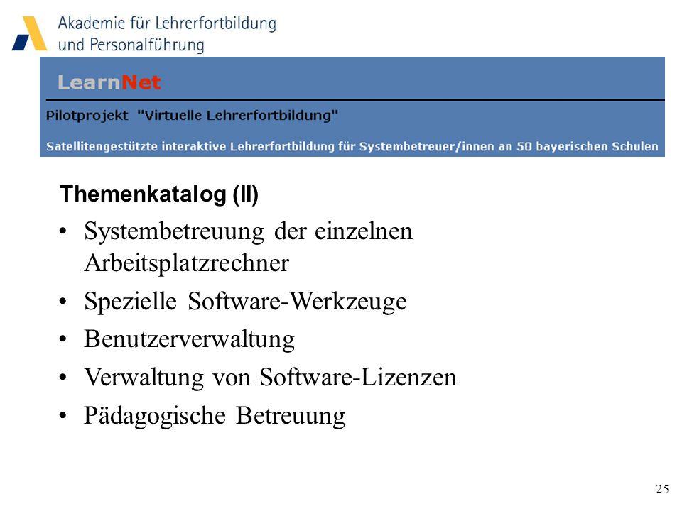 25 Systembetreuung der einzelnen Arbeitsplatzrechner Spezielle Software-Werkzeuge Benutzerverwaltung Verwaltung von Software-Lizenzen Pädagogische Betreuung Themenkatalog (II)