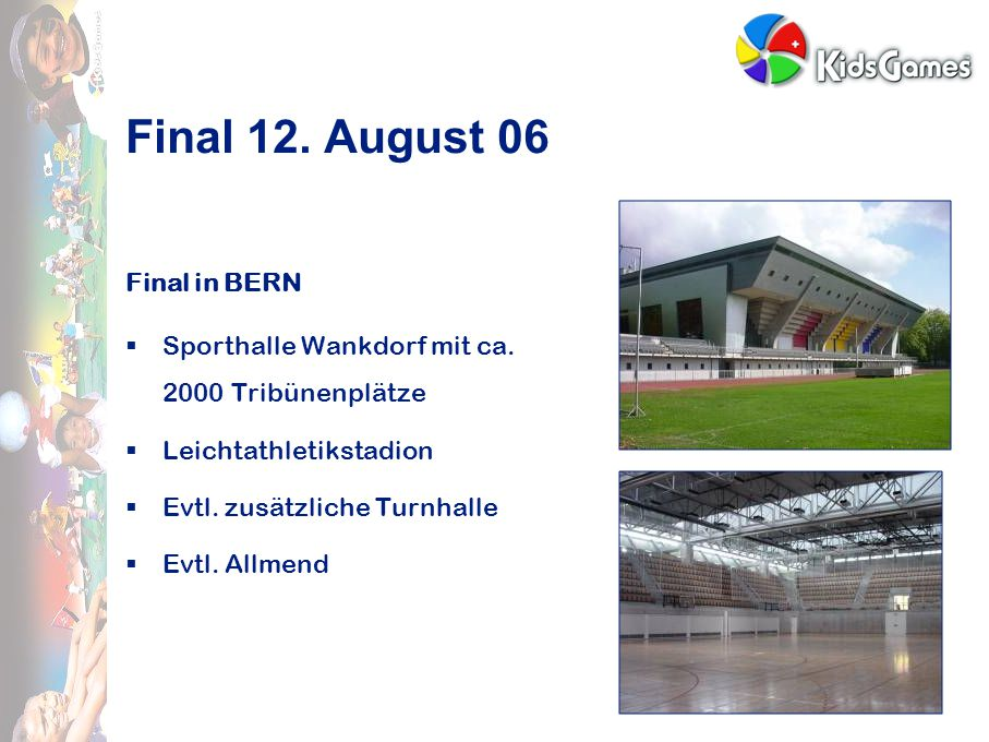 Final 12. August 06 Final in BERN  Sporthalle Wankdorf mit ca.