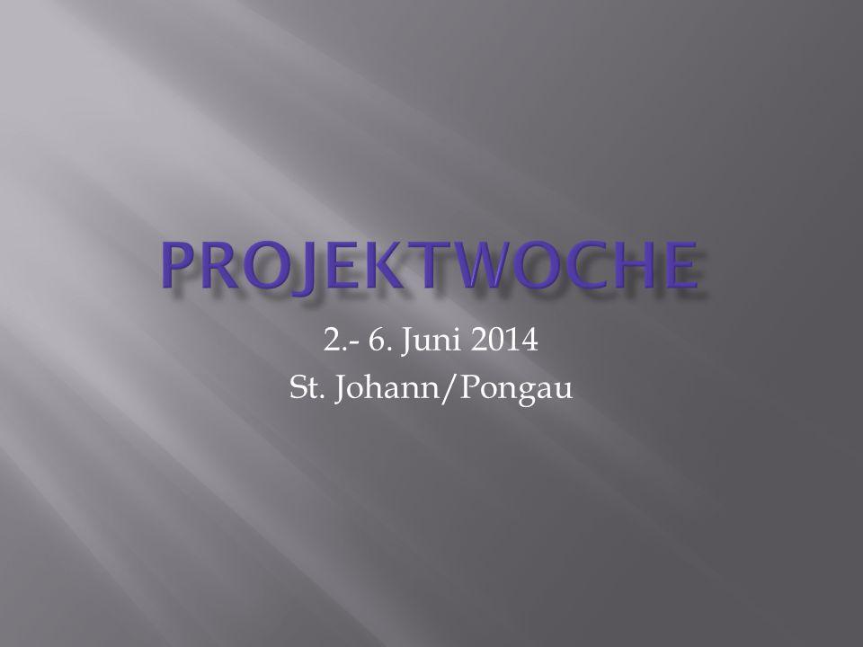 2.- 6. Juni 2014 St. Johann/Pongau