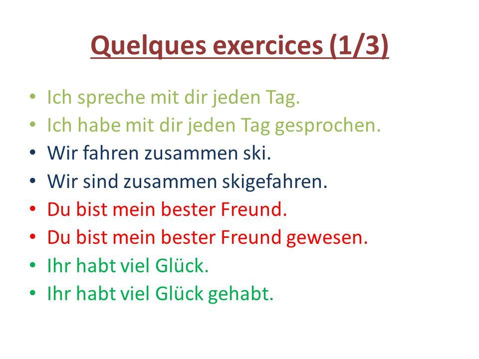 Quelques exercices (2/3) commence la phrase par ce qui est souligné Eva- gestern - Klavier- spielen.