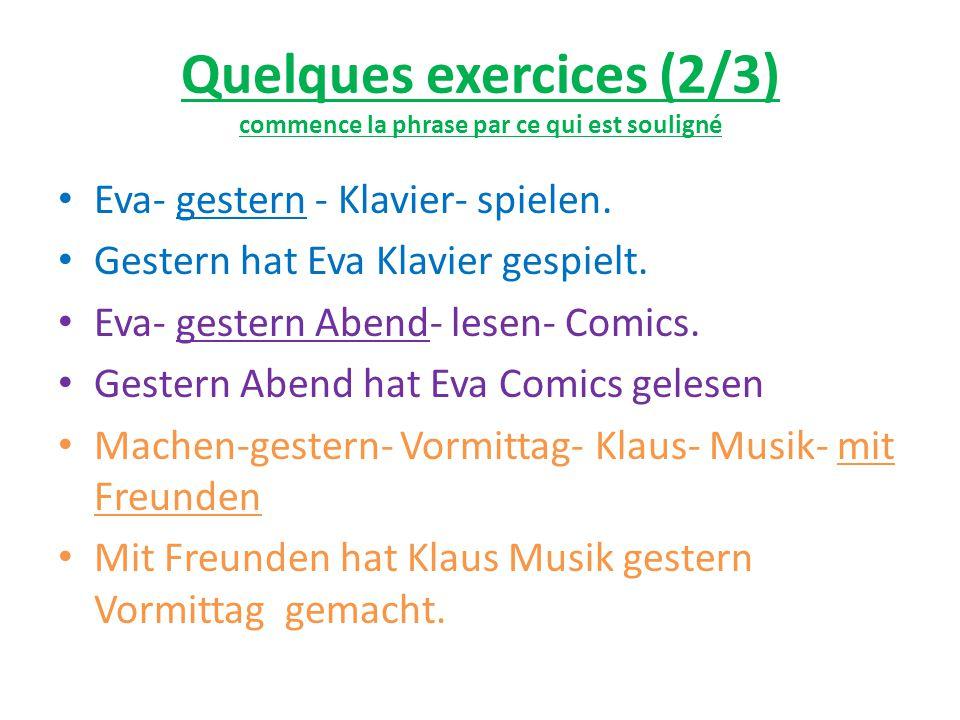 Quelques exercices (3/3) Du isst nicht viel.Du hast nicht viel gegessen.