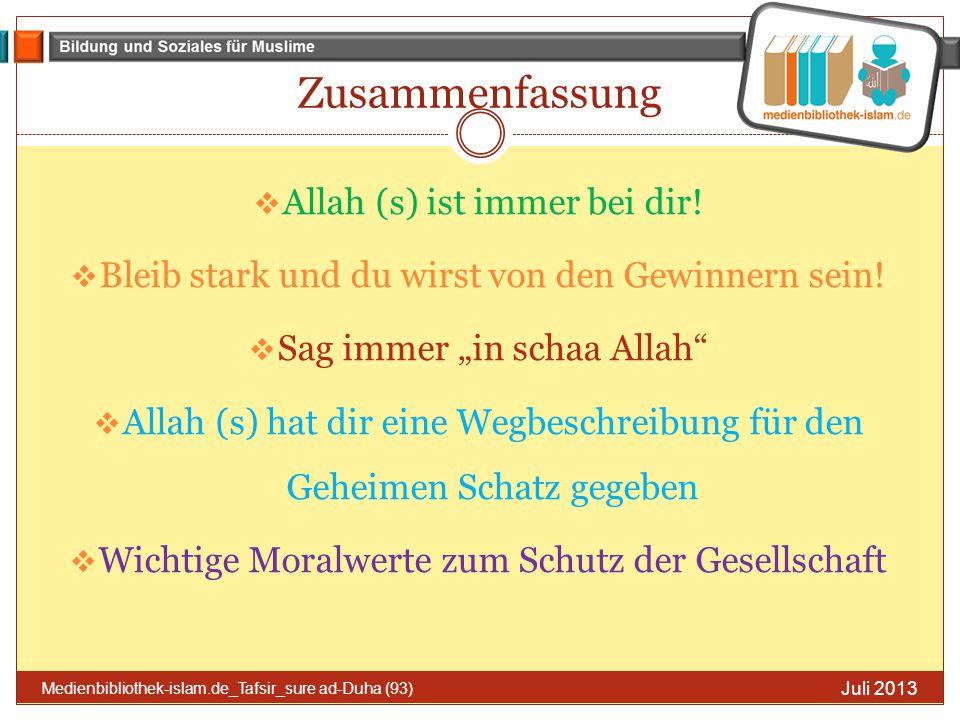 """Zusammenfassung  Allah (s) ist immer bei dir!  Bleib stark und du wirst von den Gewinnern sein!  Sag immer """"in schaa Allah""""  Allah (s) hat dir ein"""