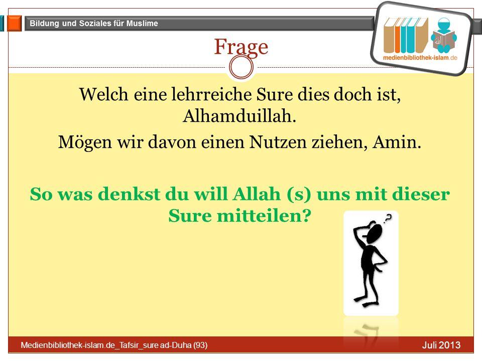 Frage Welch eine lehrreiche Sure dies doch ist, Alhamduillah. Mögen wir davon einen Nutzen ziehen, Amin. So was denkst du will Allah (s) uns mit diese
