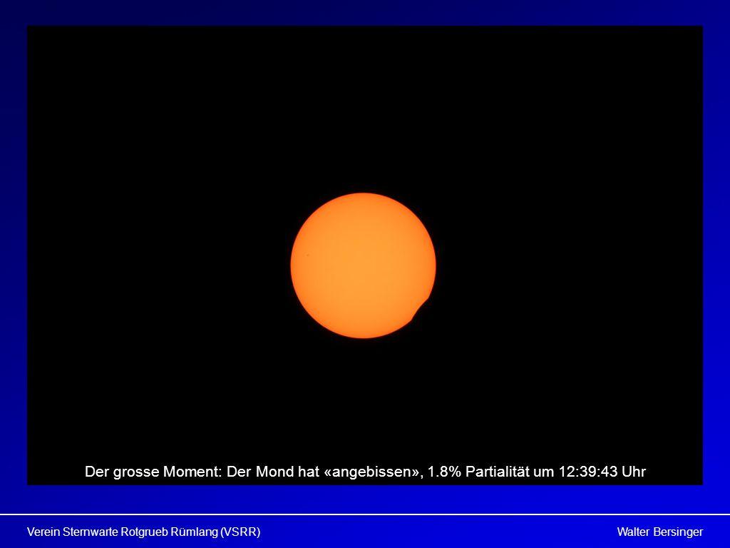 Walter BersingerVerein Sternwarte Rotgrueb Rümlang (VSRR) Der grosse Moment: Der Mond hat «angebissen», 1.8% Partialität um 12:39:43 Uhr