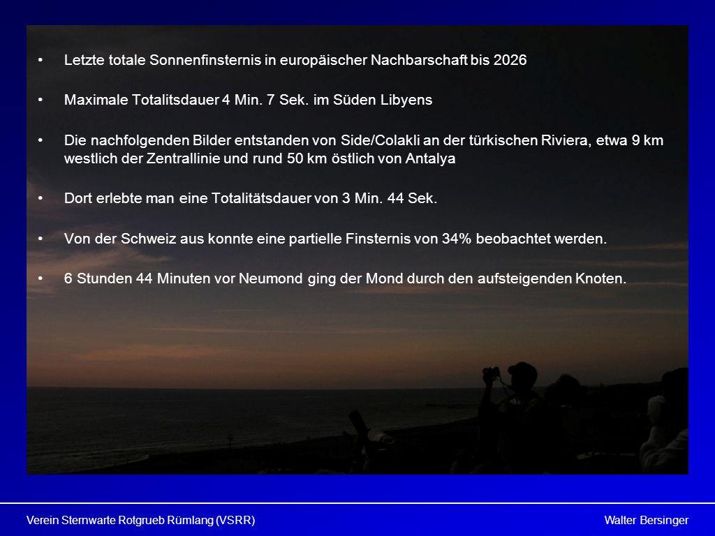 Walter BersingerVerein Sternwarte Rotgrueb Rümlang (VSRR) Letzte totale Sonnenfinsternis in europäischer Nachbarschaft bis 2026 Maximale Totalitsdauer