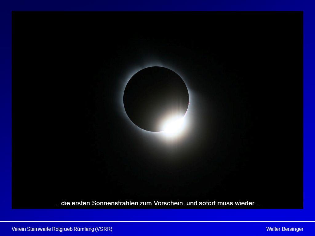 Walter BersingerVerein Sternwarte Rotgrueb Rümlang (VSRR)... die ersten Sonnenstrahlen zum Vorschein, und sofort muss wieder...