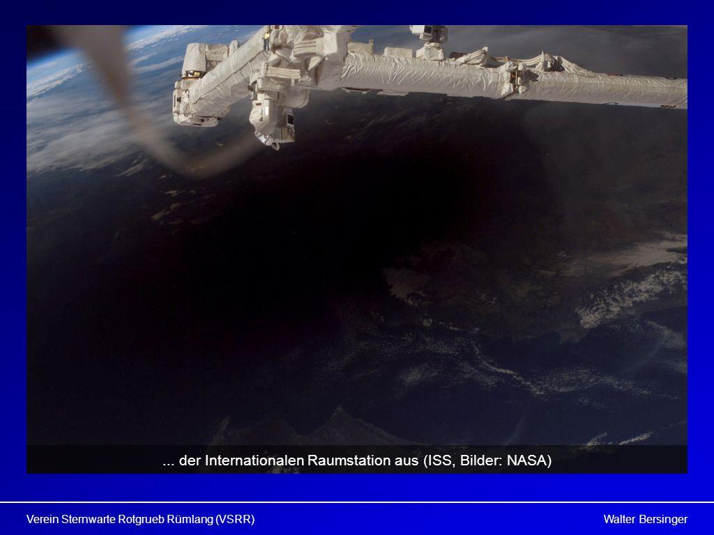 Walter BersingerVerein Sternwarte Rotgrueb Rümlang (VSRR)... der Internationalen Raumstation aus (ISS, Bilder: NASA)