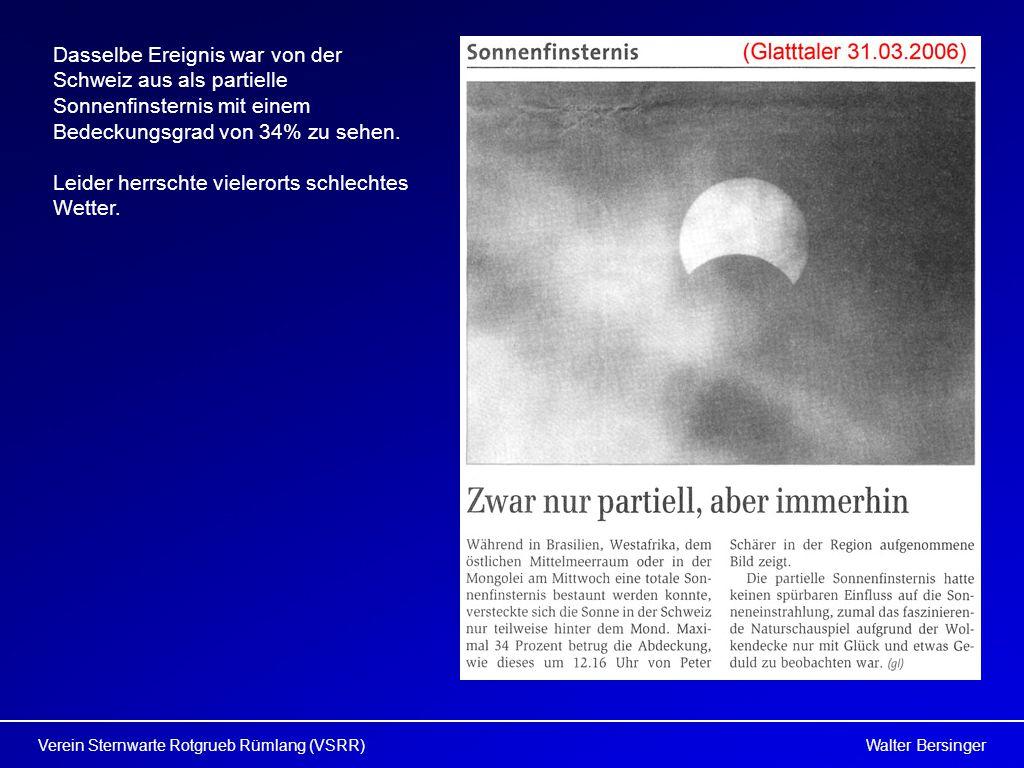 Walter BersingerVerein Sternwarte Rotgrueb Rümlang (VSRR) Dasselbe Ereignis war von der Schweiz aus als partielle Sonnenfinsternis mit einem Bedeckungsgrad von 34% zu sehen.