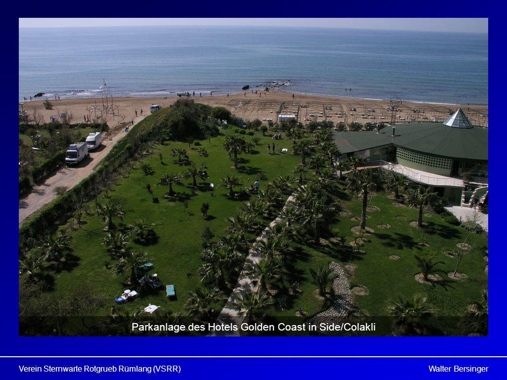 Walter BersingerVerein Sternwarte Rotgrueb Rümlang (VSRR) Parkanlage des Hotels Golden Coast in Side/Colakli