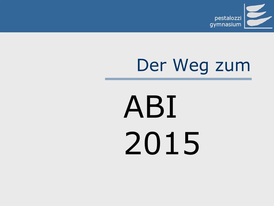 pestalozzi gymnasium Der Weg zum ABI 2015