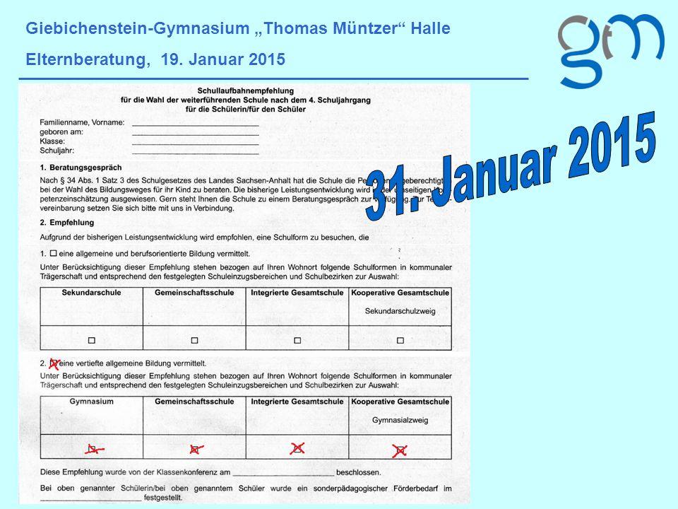 """Giebichenstein-Gymnasium """"Thomas Müntzer Halle Elternberatung, 19. Januar 2015"""