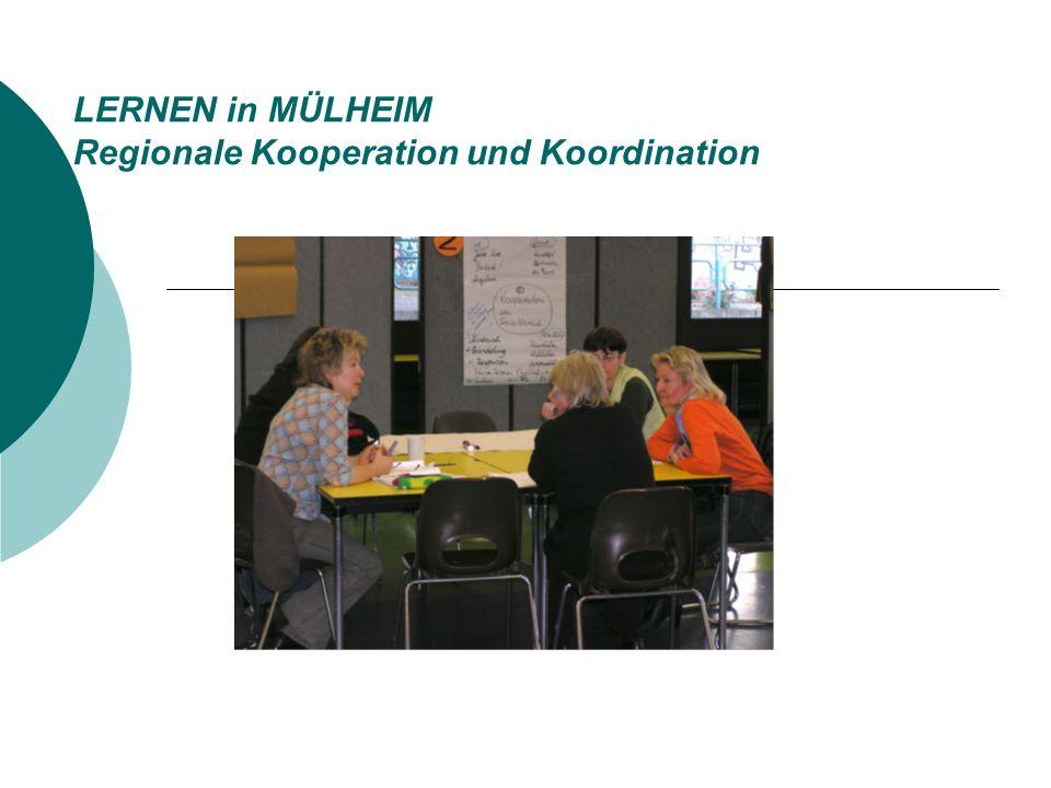 LERNEN in MÜLHEIM Regionale Kooperation und Koordination
