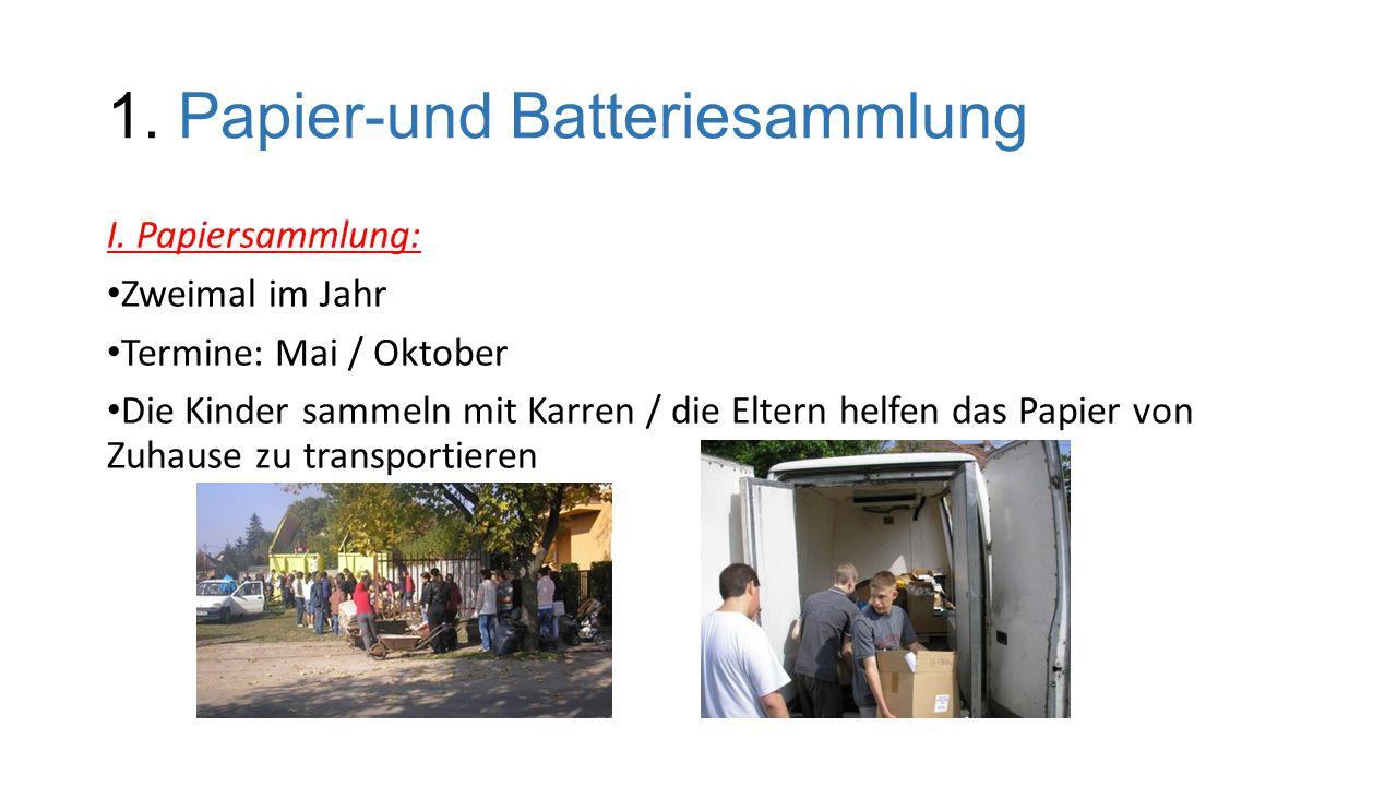 1.Papier-und Batteriesammlung I.
