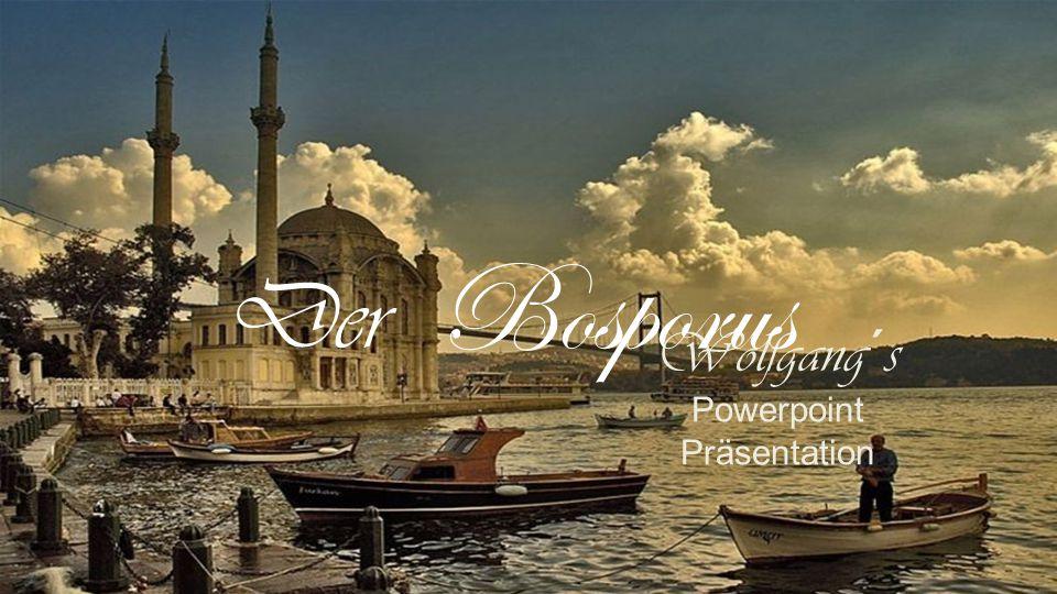Wolfgang´s Powerpoint Präsentation Der Bosporus