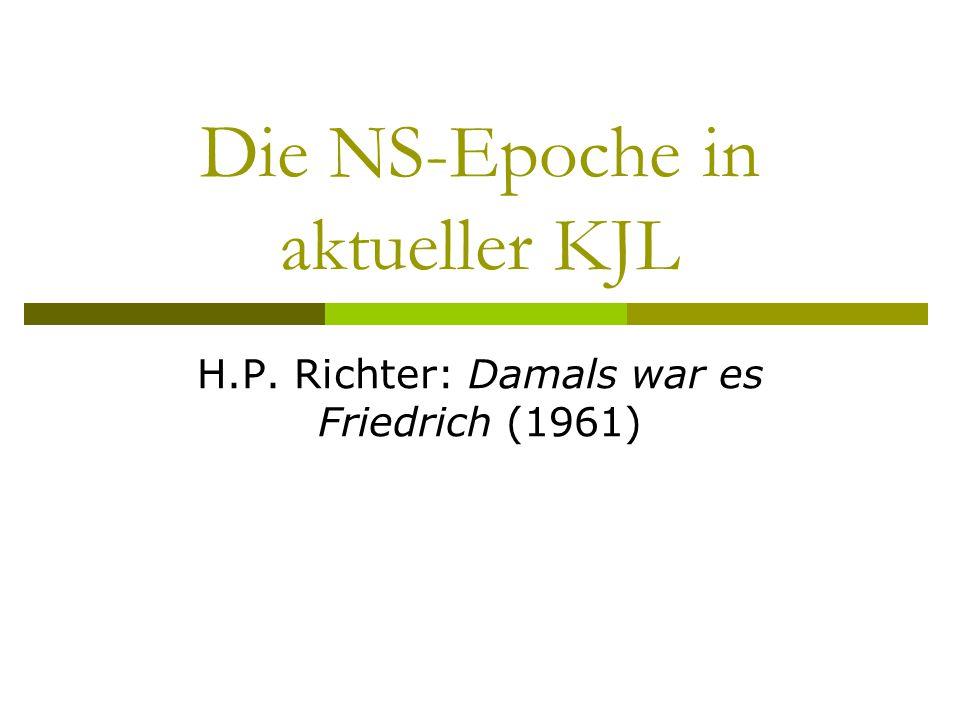 Die NS-Epoche in aktueller KJL H.P. Richter: Damals war es Friedrich (1961)