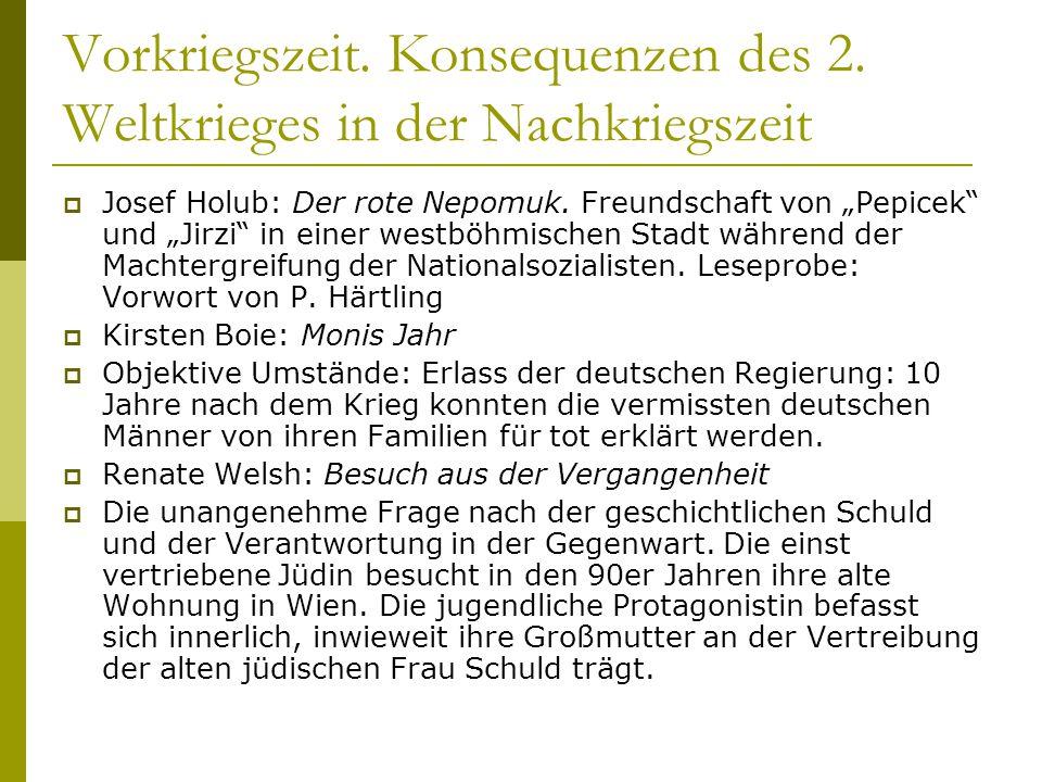 """Vorkriegszeit. Konsequenzen des 2. Weltkrieges in der Nachkriegszeit  Josef Holub: Der rote Nepomuk. Freundschaft von """"Pepicek"""" und """"Jirzi"""" in einer"""