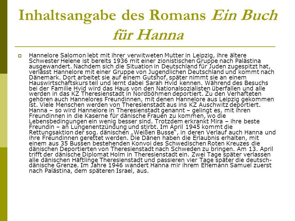 Inhaltsangabe des Romans Ein Buch für Hanna  Hannelore Salomon lebt mit ihrer verwitweten Mutter in Leipzig, ihre ältere Schwester Helene ist bereits