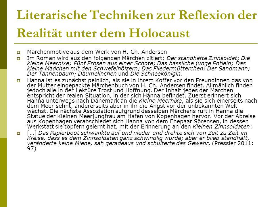 Literarische Techniken zur Reflexion der Realität unter dem Holocaust  Märchenmotive aus dem Werk von H. Ch. Andersen  Im Roman wird aus den folgend
