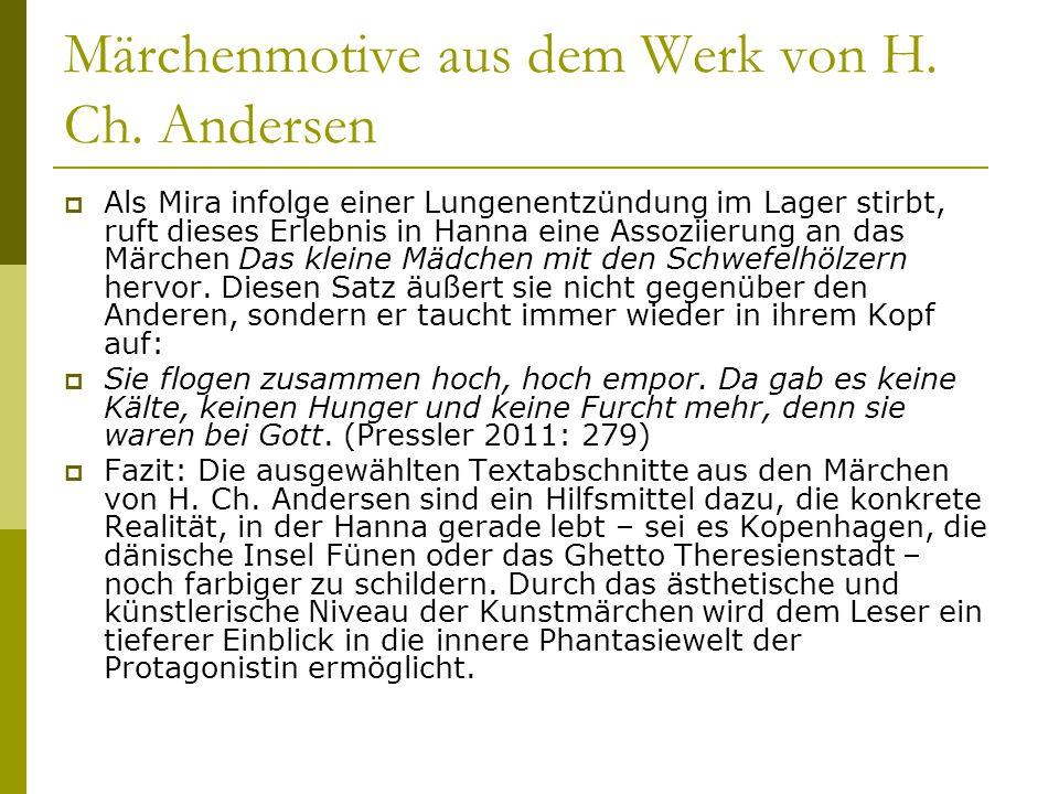 Märchenmotive aus dem Werk von H. Ch. Andersen  Als Mira infolge einer Lungenentzündung im Lager stirbt, ruft dieses Erlebnis in Hanna eine Assoziier