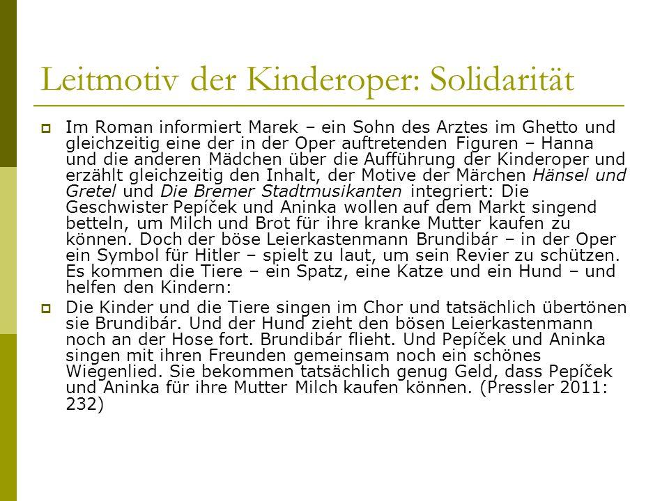 Leitmotiv der Kinderoper: Solidarität  Im Roman informiert Marek – ein Sohn des Arztes im Ghetto und gleichzeitig eine der in der Oper auftretenden F