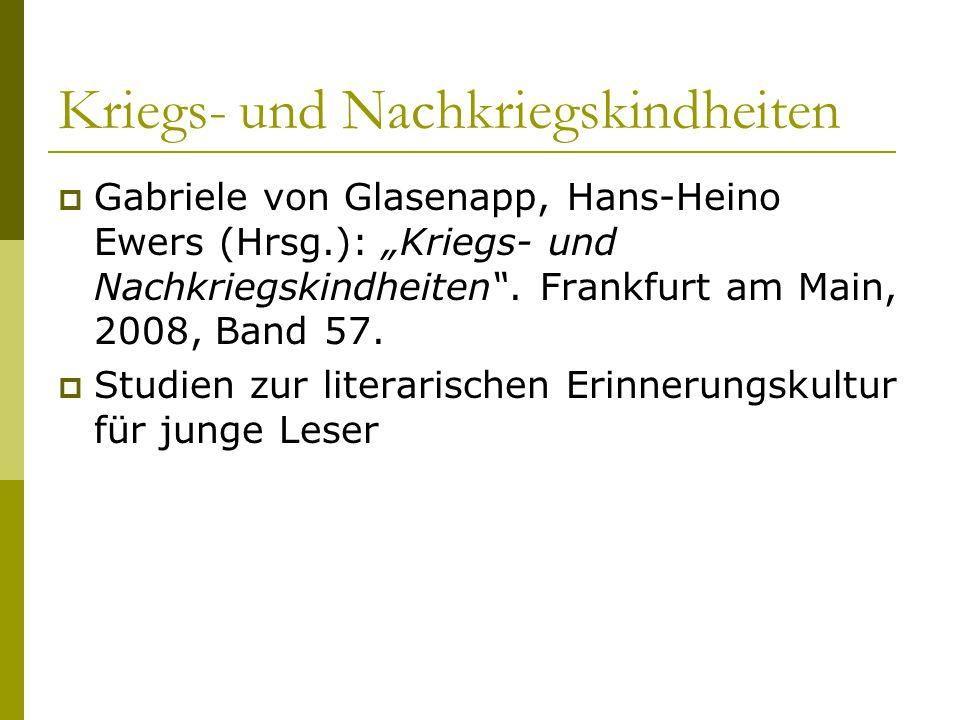 """Kriegs- und Nachkriegskindheiten  Gabriele von Glasenapp, Hans-Heino Ewers (Hrsg.): """"Kriegs- und Nachkriegskindheiten"""". Frankfurt am Main, 2008, Band"""
