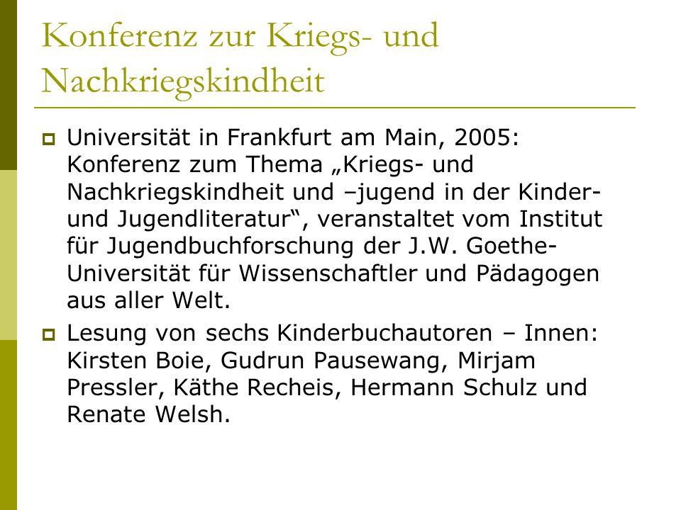 """Konferenz zur Kriegs- und Nachkriegskindheit  Universität in Frankfurt am Main, 2005: Konferenz zum Thema """"Kriegs- und Nachkriegskindheit und –jugend"""