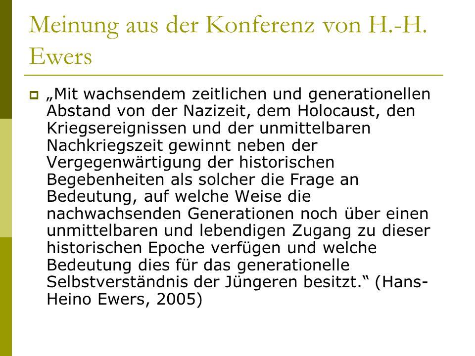 """Meinung aus der Konferenz von H.-H. Ewers  """"Mit wachsendem zeitlichen und generationellen Abstand von der Nazizeit, dem Holocaust, den Kriegsereignis"""