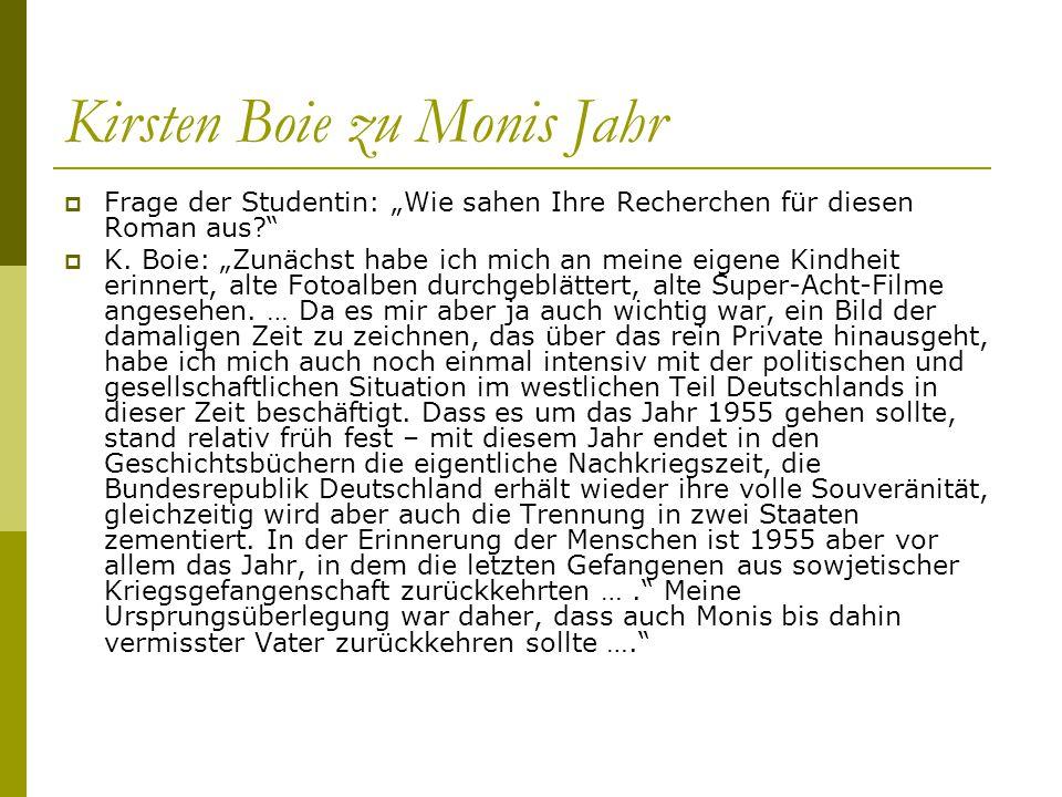 """Kirsten Boie zu Monis Jahr  Frage der Studentin: """"Wie sahen Ihre Recherchen für diesen Roman aus?""""  K. Boie: """"Zunächst habe ich mich an meine eigene"""