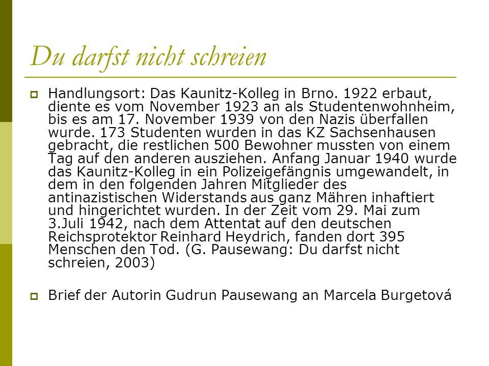 Du darfst nicht schreien  Handlungsort: Das Kaunitz-Kolleg in Brno. 1922 erbaut, diente es vom November 1923 an als Studentenwohnheim, bis es am 17.