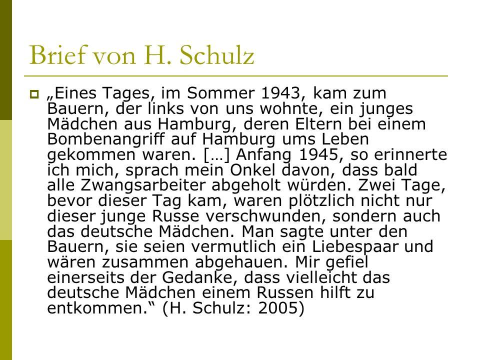 """Brief von H. Schulz  """"Eines Tages, im Sommer 1943, kam zum Bauern, der links von uns wohnte, ein junges Mädchen aus Hamburg, deren Eltern bei einem B"""