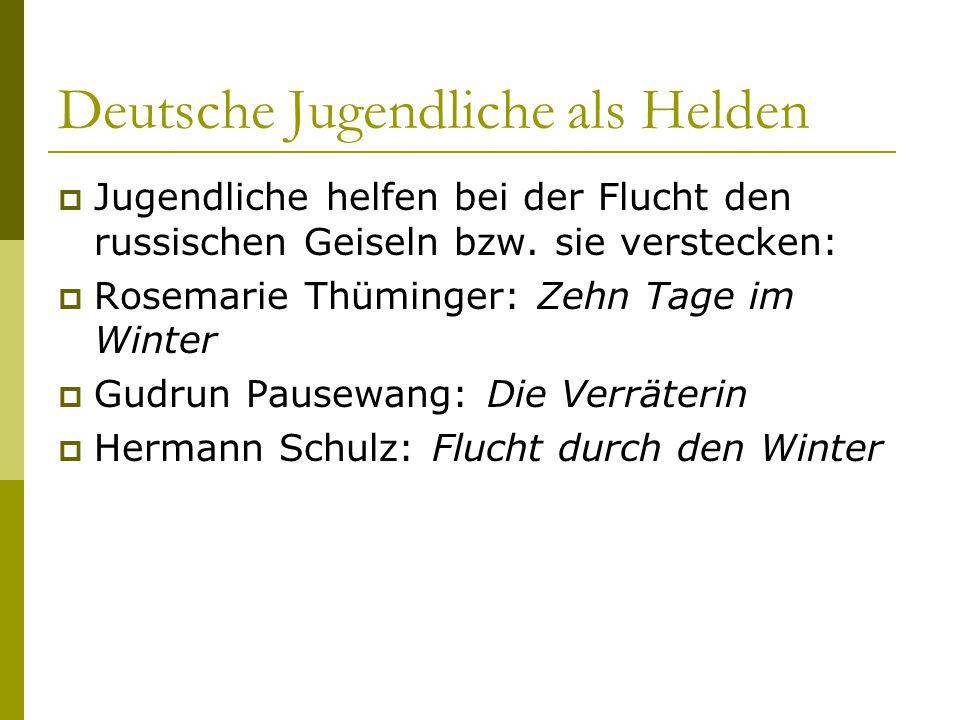Deutsche Jugendliche als Helden  Deutsche Jugendliche sind tapfer im Krieg  Nach dem Attentat auf Reinhard Heydrich:  G.
