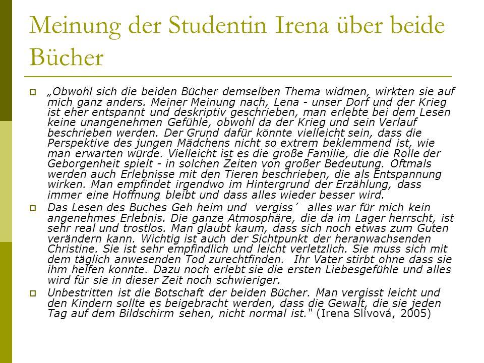 """Meinung der Studentin Irena über beide Bücher  """"Obwohl sich die beiden Bücher demselben Thema widmen, wirkten sie auf mich ganz anders. Meiner Meinun"""