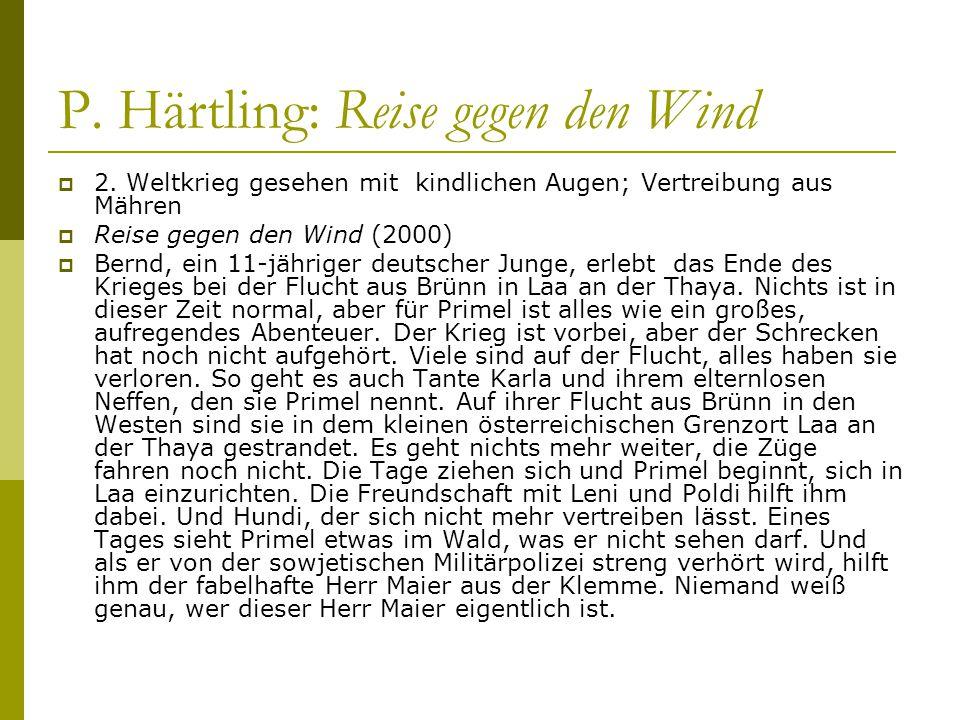 P. Härtling: Reise gegen den Wind  2. Weltkrieg gesehen mit kindlichen Augen; Vertreibung aus Mähren  Reise gegen den Wind (2000)  Bernd, ein 11-jä