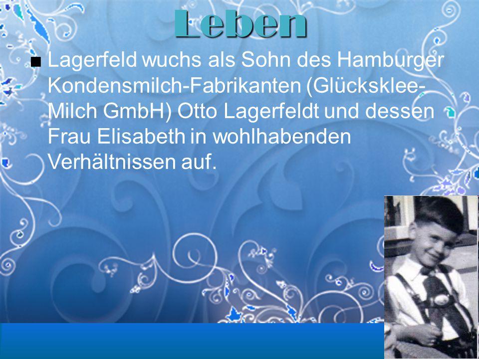 Leben ■Lagerfeld wuchs als Sohn des Hamburger Kondensmilch-Fabrikanten (Glücksklee- Milch GmbH) Otto Lagerfeldt und dessen Frau Elisabeth in wohlhaben