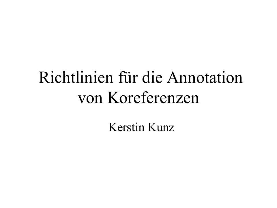 Richtlinien für die Annotation von Koreferenzen Kerstin Kunz