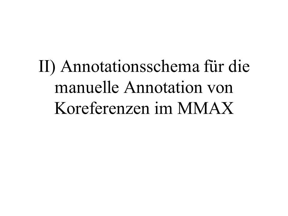 II) Annotationsschema für die manuelle Annotation von Koreferenzen im MMAX