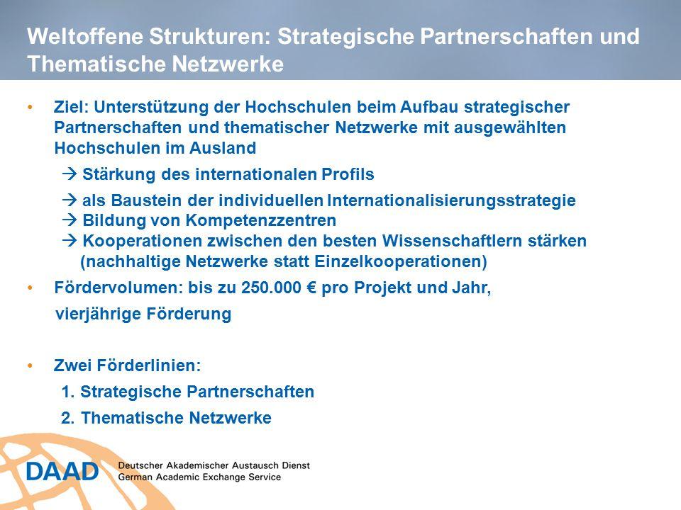 Weltoffene Strukturen: Strategische Partnerschaften und Thematische Netzwerke Ziel: Unterstützung der Hochschulen beim Aufbau strategischer Partnersch