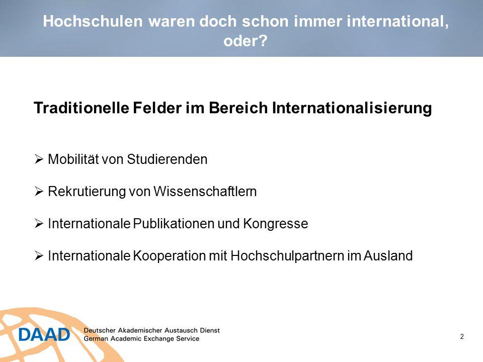 2 Traditionelle Felder im Bereich Internationalisierung  Mobilität von Studierenden  Rekrutierung von Wissenschaftlern  Internationale Publikatione