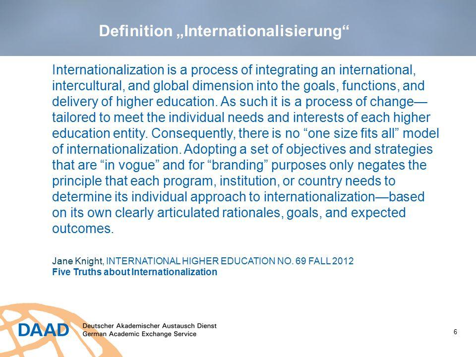 """Tendenz 1: Hochschulen definieren eigene Schwerpunkte 7  Häufig genannte übergeordnete Ziele und """"Treiber für Internationalisierung: - weltweite Verflechtung der Wissenschafts- und Wirtschaftssysteme - Ausbildung für den globalisierten Arbeitsmarkt - Erhöhung der Sichtbarkeit und Reputation der Hochschule - wichtiger Wettbewerbsfaktor - Internationale Dimension der Lehre - Verbesserung der Qualität der Dienstleistungen"""