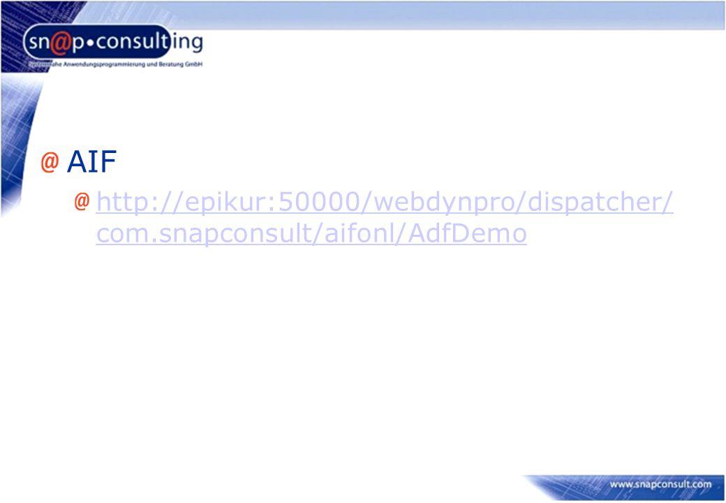AIF http://epikur:50000/webdynpro/dispatcher/ com.snapconsult/aifonl/AdfDemo