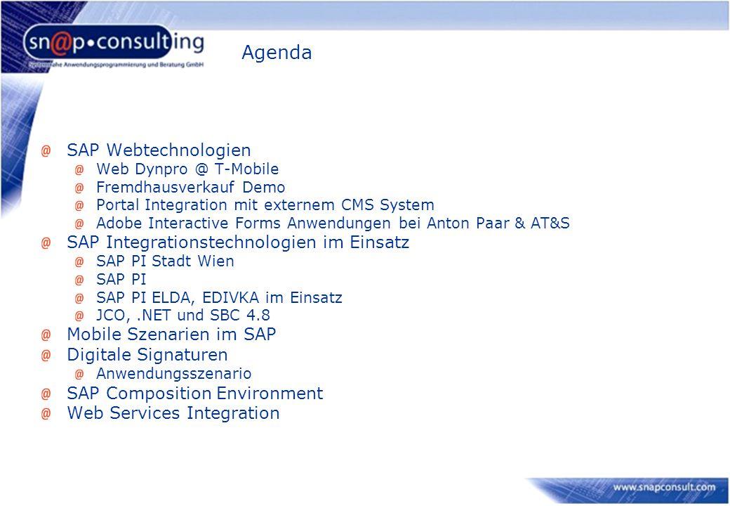 Agenda SAP Webtechnologien Web Dynpro @ T-Mobile Fremdhausverkauf Demo Portal Integration mit externem CMS System Adobe Interactive Forms Anwendungen