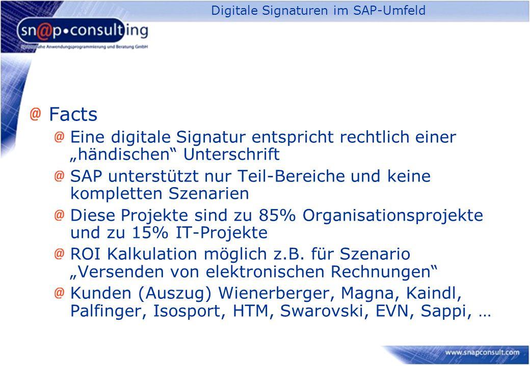 """Digitale Signaturen im SAP-Umfeld Facts Eine digitale Signatur entspricht rechtlich einer """"händischen Unterschrift SAP unterstützt nur Teil-Bereiche und keine kompletten Szenarien Diese Projekte sind zu 85% Organisationsprojekte und zu 15% IT-Projekte ROI Kalkulation möglich z.B."""