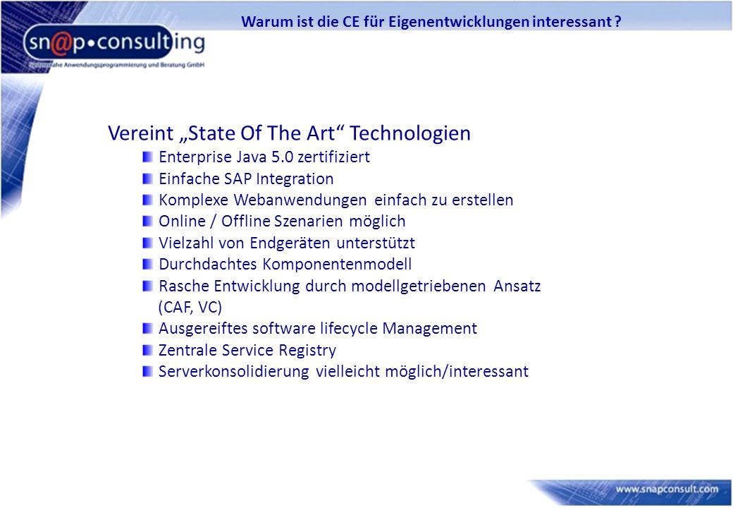 """Warum ist die CE für Eigenentwicklungen interessant ? Vereint """"State Of The Art"""" Technologien Enterprise Java 5.0 zertifiziert Einfache SAP Integratio"""