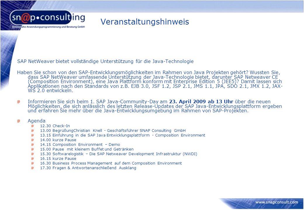 Veranstaltungshinweis SAP NetWeaver bietet vollständige Unterstützung für die Java-Technologie Haben Sie schon von den SAP-Entwicklungsmöglichkeiten i