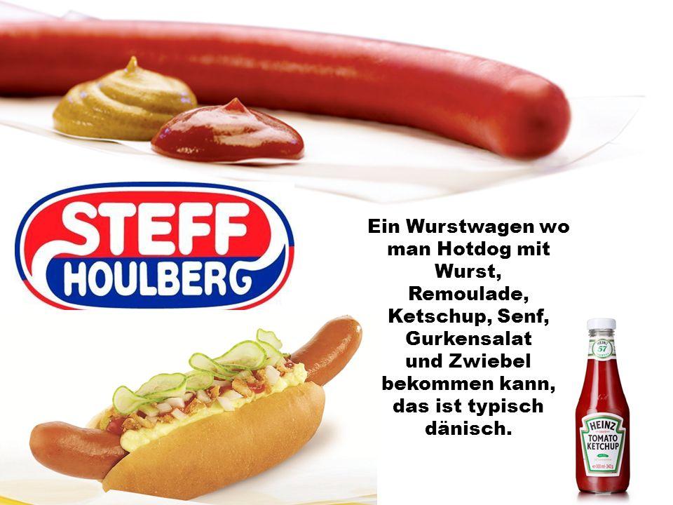 Ein Wurstwagen wo man Hotdog mit Wurst, Remoulade, Ketschup, Senf, Gurkensalat und Zwiebel bekommen kann, das ist typisch dänisch.