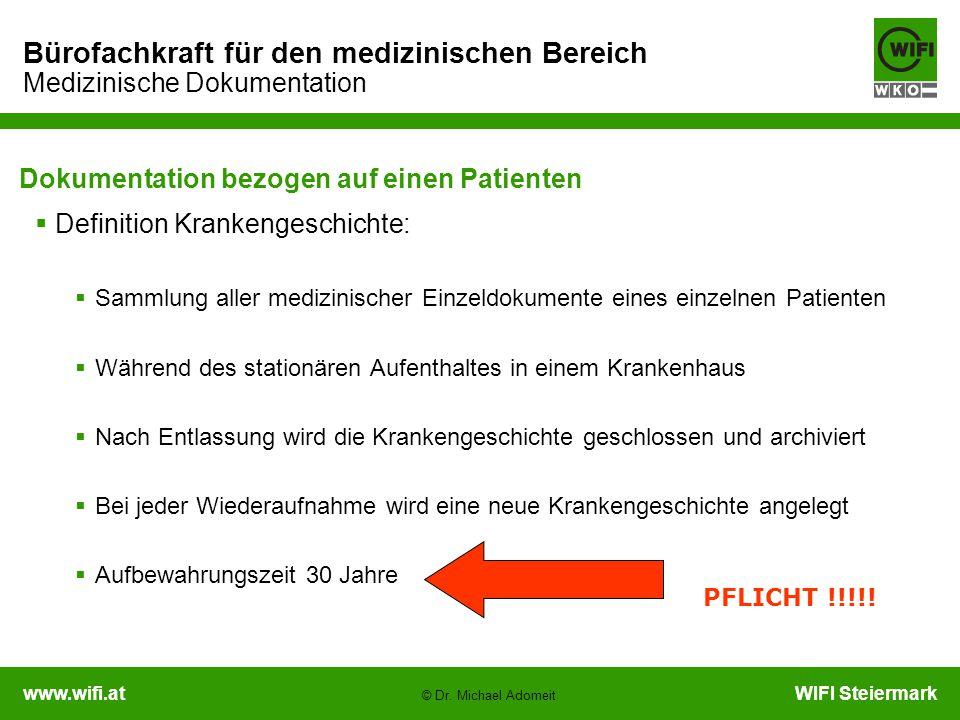 www.wifi.atWIFI Steiermark Bürofachkraft für den medizinischen Bereich Medizinische Dokumentation © Dr. Michael Adomeit Dokumentation bezogen auf eine