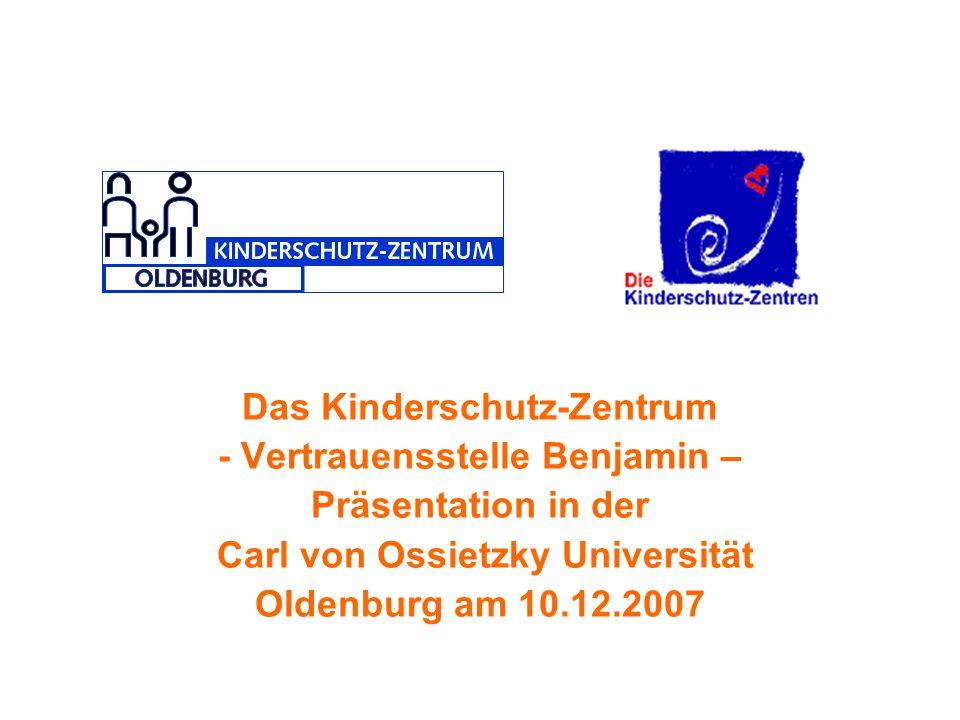 """Kinderschutz-Zentrum Oldenburg Zum Kinderschutz-Zentrum Oldenburg gehören die Beratungsstelle """"Vertrauensstelle Benjamin und das seit 1997 bestehende Präventionsprojekt."""