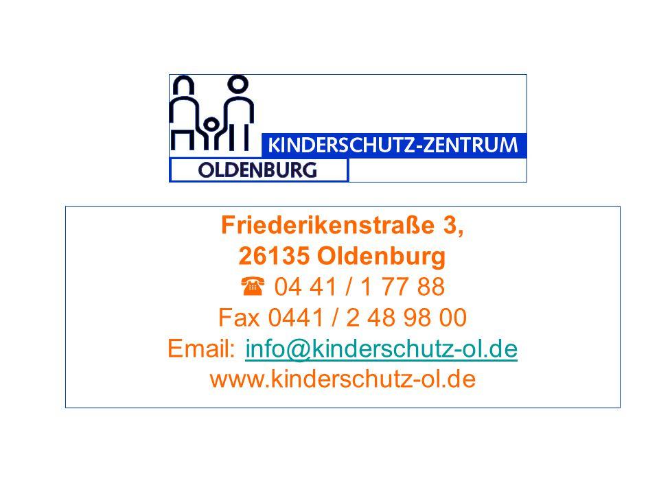 Friederikenstraße 3, 26135 Oldenburg  04 41 / 1 77 88 Fax 0441 / 2 48 98 00 Email: info@kinderschutz-ol.deinfo@kinderschutz-ol.de www.kinderschutz-ol